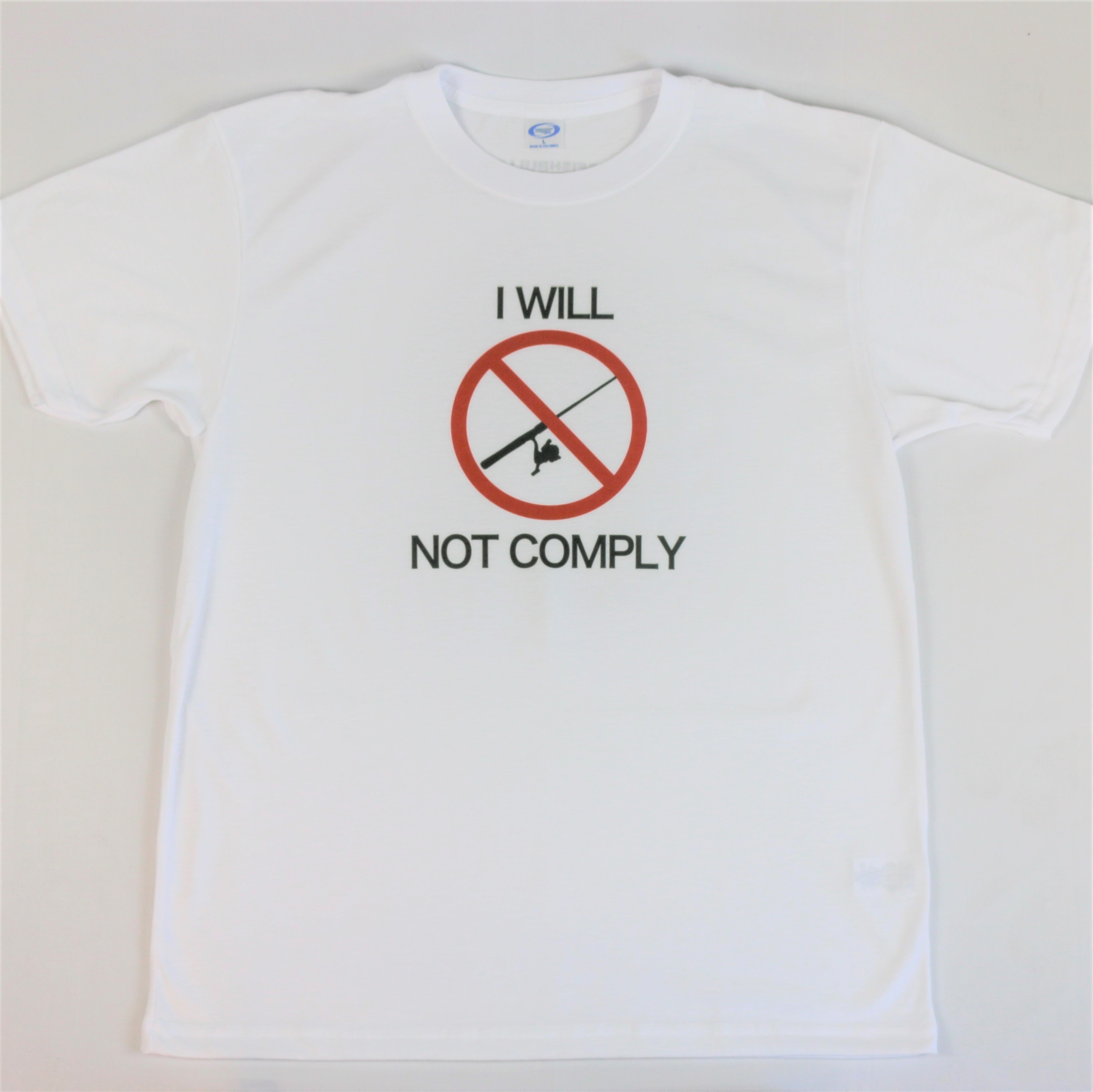 """""""I Will Not Comply"""" T-Shirt"""